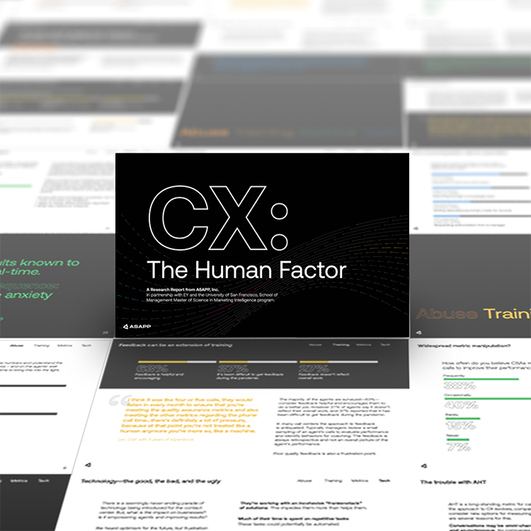 ASAPP - Research Report: CX: The Human Factor